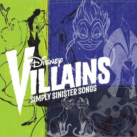 Disney Villains: Simply Sinister Songs