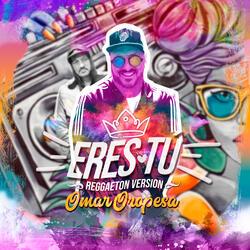 Eres Tú feat. DJ Greco