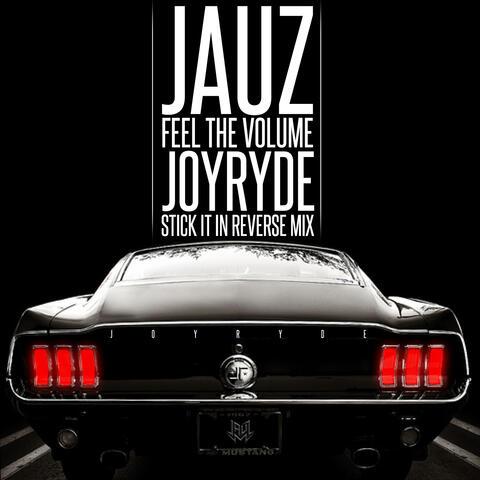 Feel The Volume (JOYRYDE 'Stick It In Reverse' Mix)
