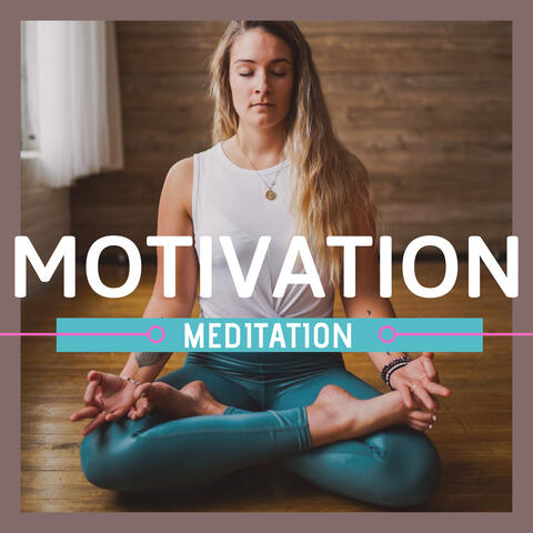 Motivation Meditation: Zen Music Collection to find Peace and Relaxation