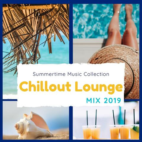 Chillout Lounge Mix 2019 - The 2019 Summertime Music Collection