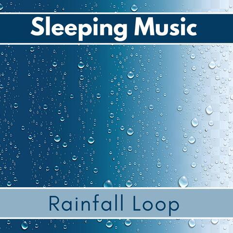 Sleeping Music Rainfall Loop – Heavy Rain Sleep Music