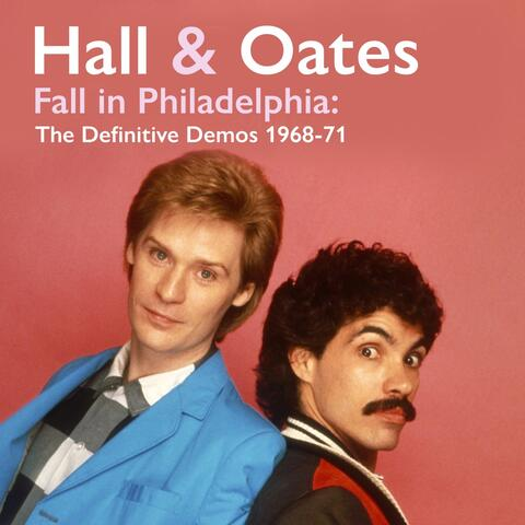 Fall in Philadelphia: The Definitive Demos 1968-71