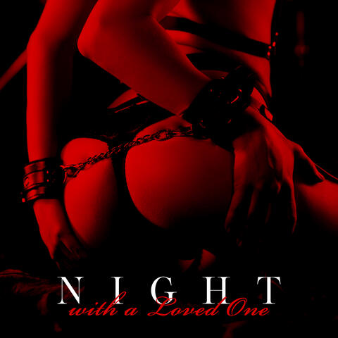 Night with a Loved One: Music for Couples in Love for Romantic Nights full of Sensuality