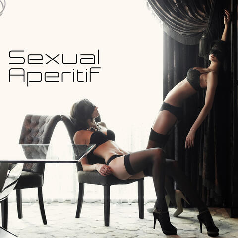 Sexual Aperitif: Erotic Jazz Collection for Foreplay
