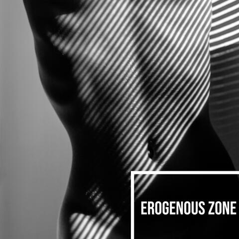 Erogenous Zone: Sexy Jazz for Couples (for Making Love, Foreplay, Erotic Games, Passionate Sex)