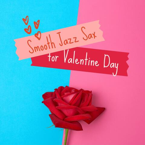 Smooth Jazz Sax for Valentine Day - Sexy Lovemaking Songs for Love & Romance