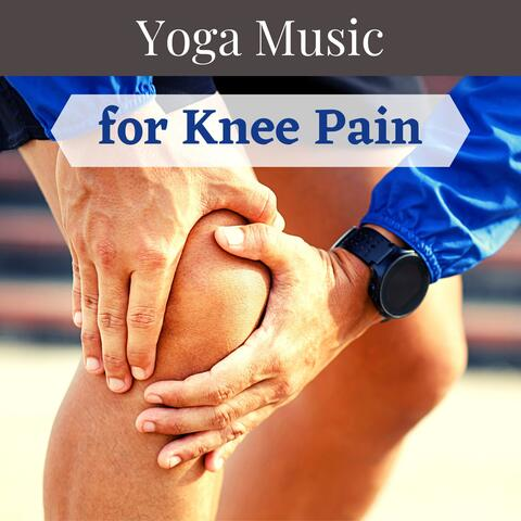 Yoga Music for Knee Pain - Calming Background Music for Pain Prevention and Rehabilitation