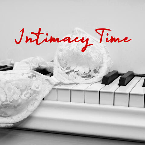 Intimacy Time (Emotional Piano Music for Lovers)