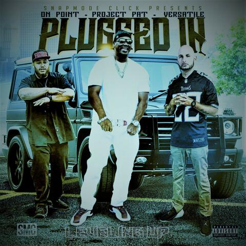 Plugged In (feat. On Point & Versatile)