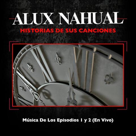 Historias de Sus Canciones: Música de los Episodios 1 y 2 (En Vivo)