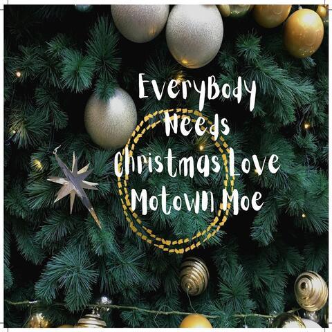 Everybody Needs Christmas Love
