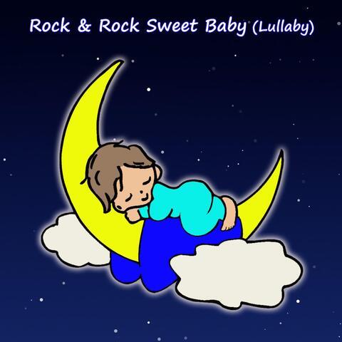 Rock & Rock Sweet Baby (Lullaby)
