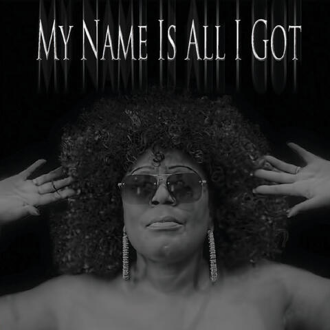 My Name Is All I Got