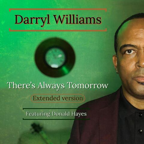 There's Always Tomorrow (Extended Version) [feat. Donald Hayes]