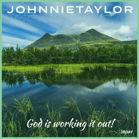 God Is Working It Out!