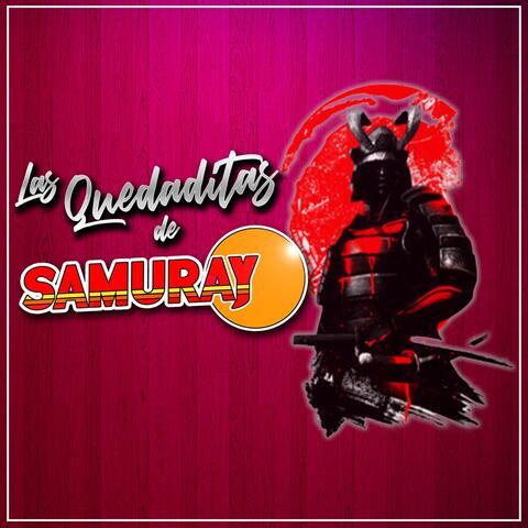 Las Quedaditas de Samuray