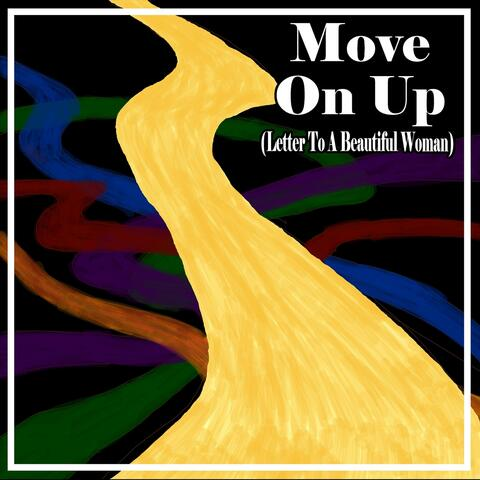 Move on Up (Letter to a Beautiful Woman)