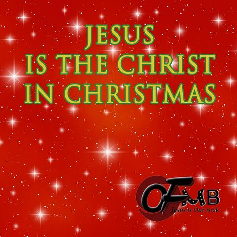 Jesus Is the Christ in Christmas