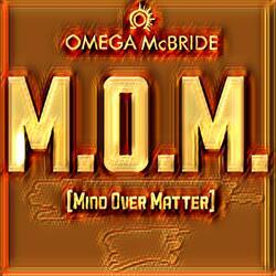 M.O.M. (Mind over Matter)