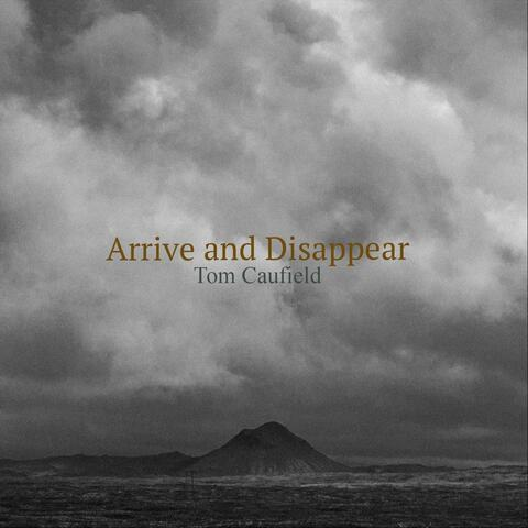 Arrive and Disappear
