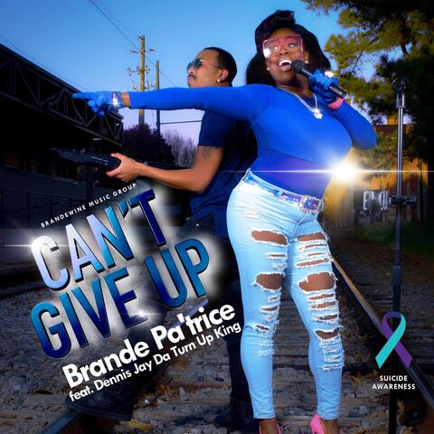 Can't Give Up (feat. Dennis Jay da Turn up King)