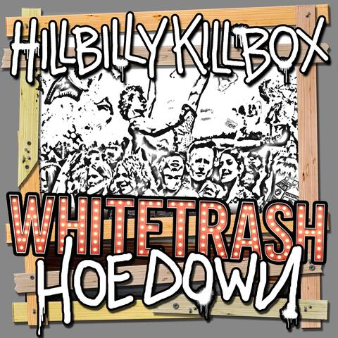 Whitetrash Hoe Down