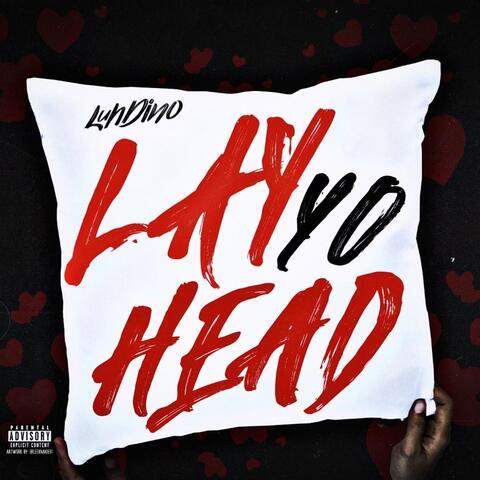 Lay Yo Head