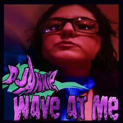 Wave at Me