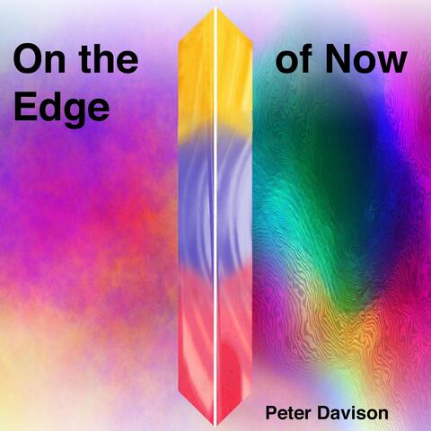 On the Edge of Now