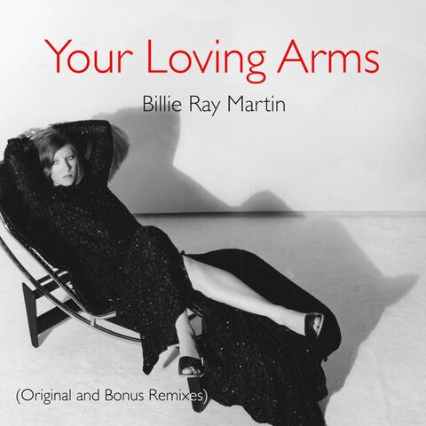 Your Loving Arms (Original and Bonus Remixes)