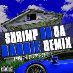 Shrimp on da Barbie (Remix)
