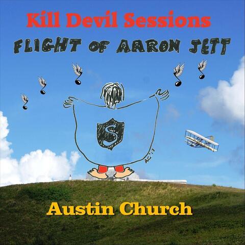 Kill Devil Sessions: Flight of Aaron Jett