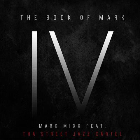 The Book of Mark IV (feat. Tha Street Jazz Cartel)