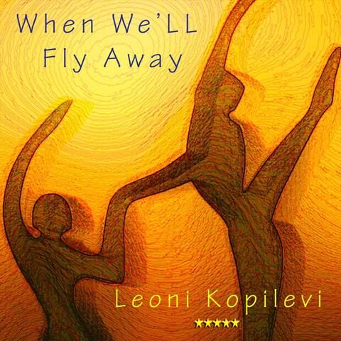 When We'll Fly Away