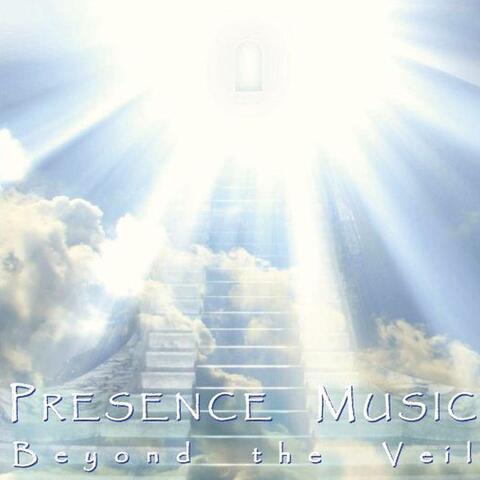 Presence Music: Beyond the Veil