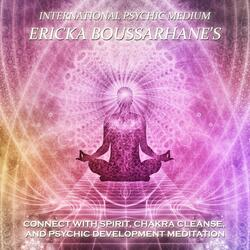 Connect with Spirit, Chakra Cleanse, and Psychic Development Meditation