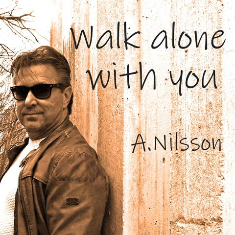 Walk Alone With You