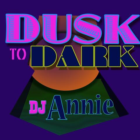 Dusk to Dark