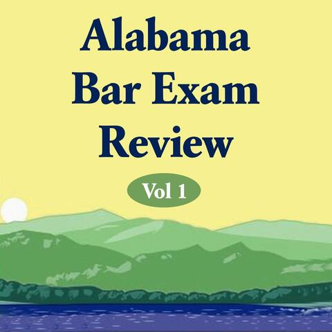 Alabama Bar Exam Review, Vol 1