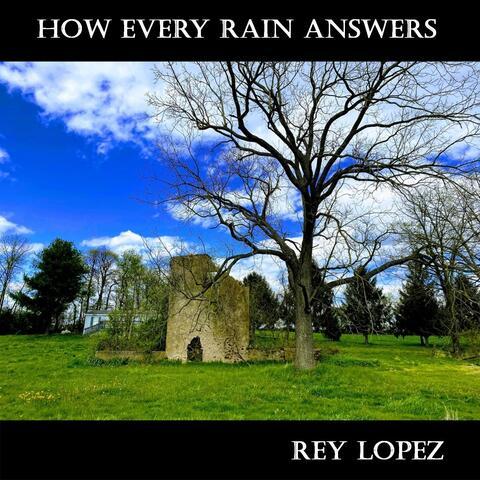 How Every Rain Answers