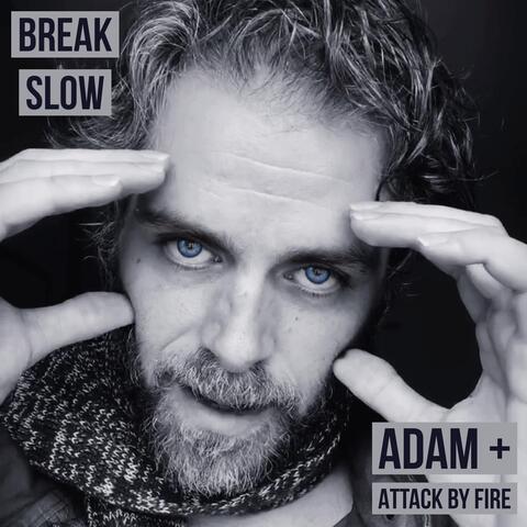 Break Slow