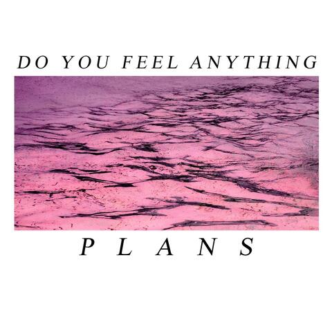 Do You Feel Anything