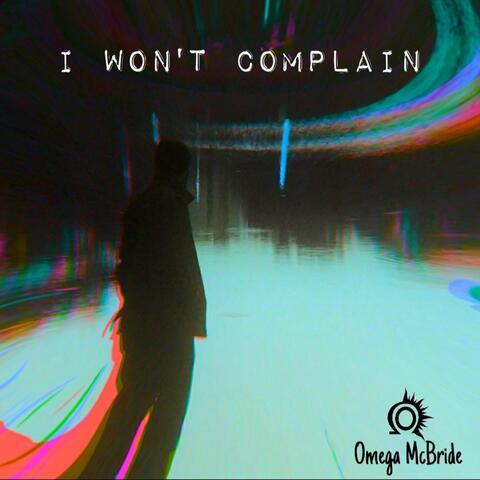 I Won't Complain