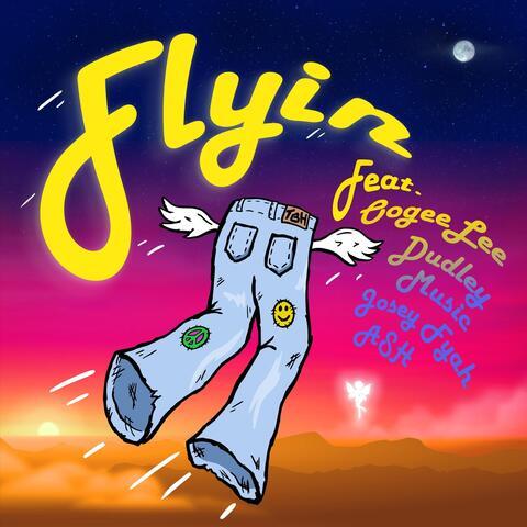 Flyin' (feat. Dudley Music, Oogeelee, Josey Fyah & Ash)