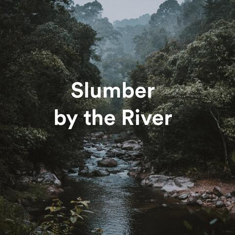 Slumber by the River