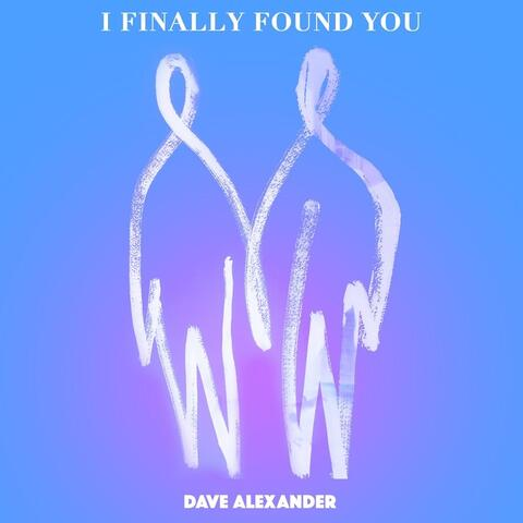 I Finally Found You