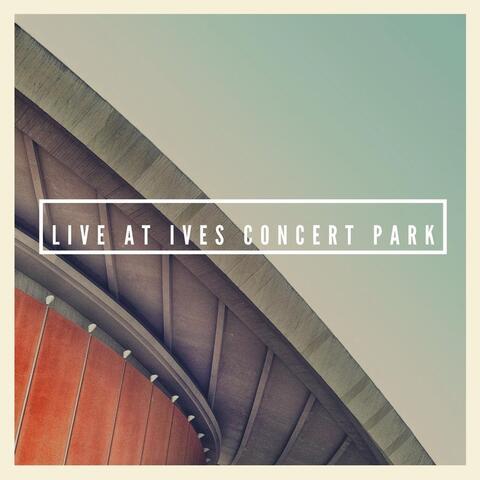 Live at Ives Concert Park