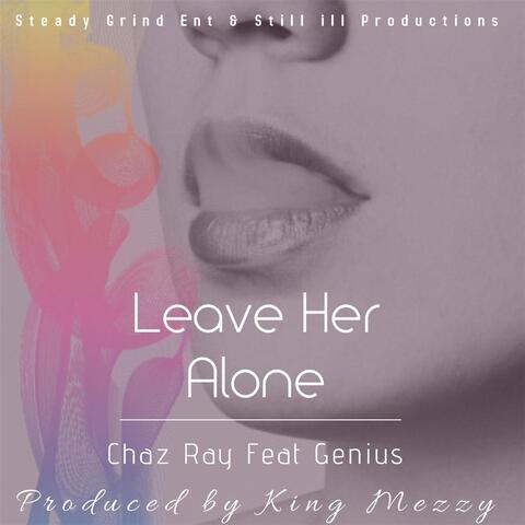 Leave Her Alone (feat. Genius)