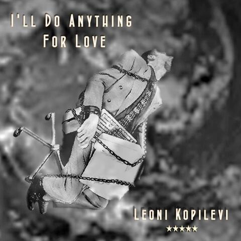 I'll Do Anything for Love